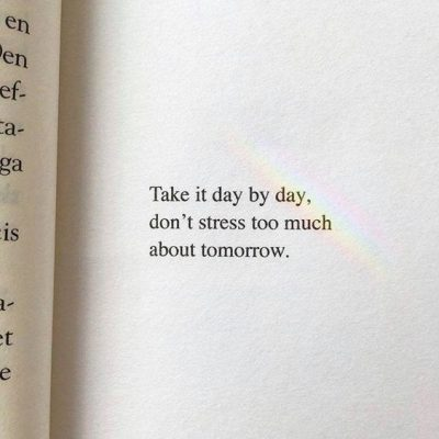 Take It Day By Day Quotes