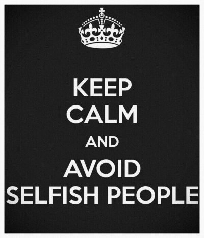 I Hate Selfish Friends Quotes