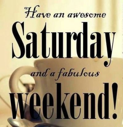 Saturday Quotes For Friends
