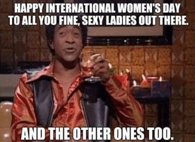 Happy International Women's Day Memes