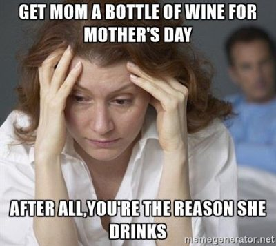 Alcohol Mothers Day Memes