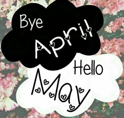 Goodbye April Hello May Quotation