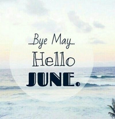 Goodbye May Hello June Quotations