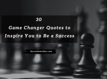 30 Game Changer Quotes