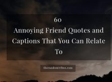 60 Annoying Friend Quotes That You Can Relate To