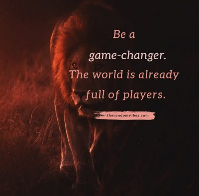 Game Changer Quotes