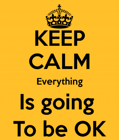 Keep Calm Everything Will be OK
