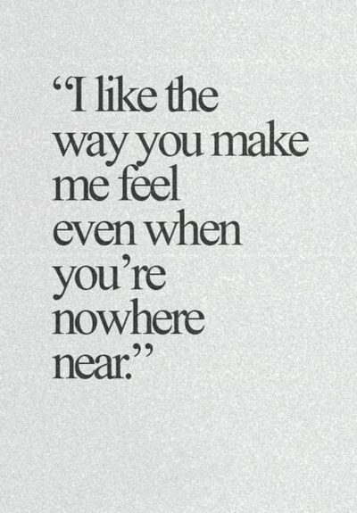 The Way You Make Me Feel Quotes Images