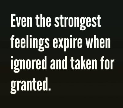 Being Taken For Granted Sayings