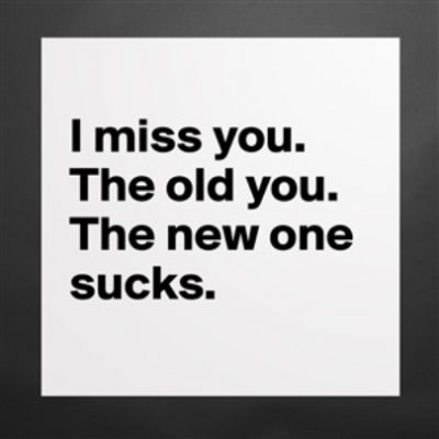 Deep Quotes On Missing The Old You