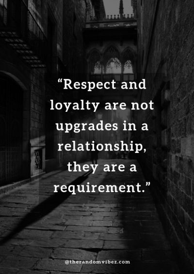 Loyalty and Respect Quotes