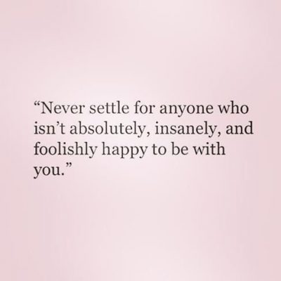 Never Settle for Less Quotes Images