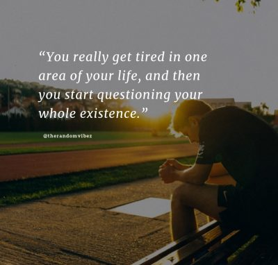 Sick and Tired of Everything Quotes