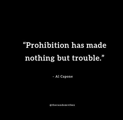 AL Capone Quotes on Prohibition