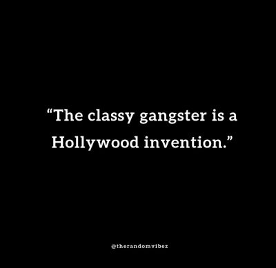 Classy Gangster Quotes Pics