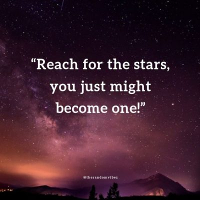 Encouraging Quotes Reaching for Stars