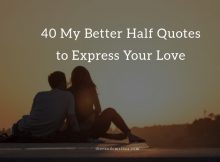 40 My Better Half Quotes to Express Your Love