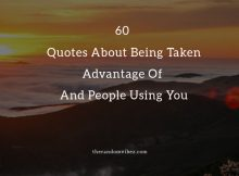 60 Quotes About Being Taken Advantage Of