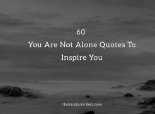60 You Are Not Alone Quotes and Sayings