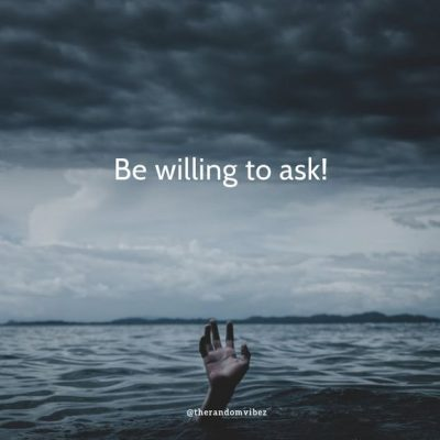 Afraid Asking For Help Quotes