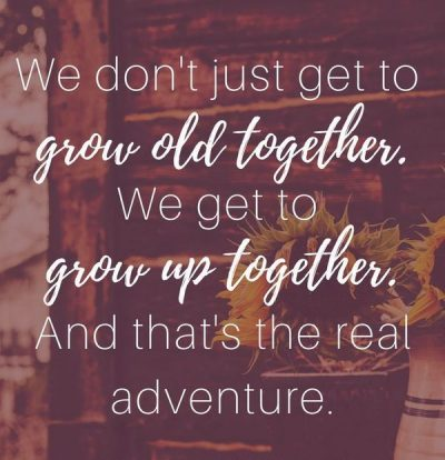 Growing Old Together Sayings