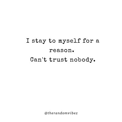 I Stay To Myself Quotes