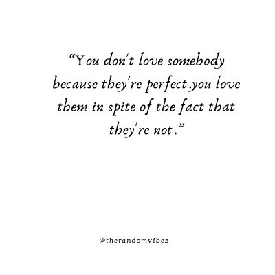 I'm Not Perfect But I Love You Quotes