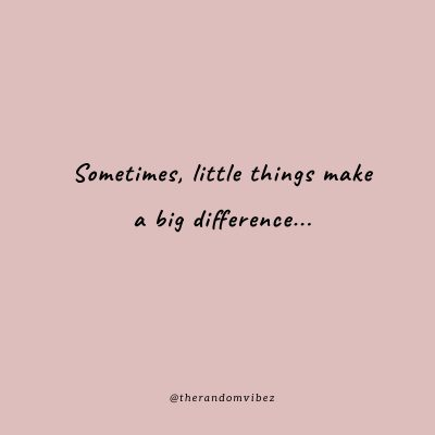 It is the Little Things IN Love Quotes