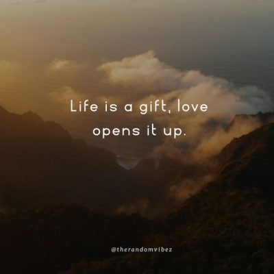 Life is A Gift Love Quotes