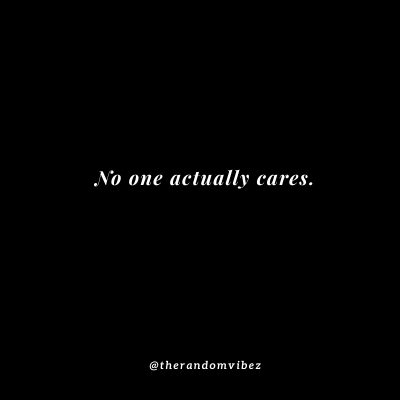 No One Cares For Me QUotes