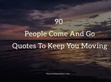 People Come And Go Quotes and Sayings