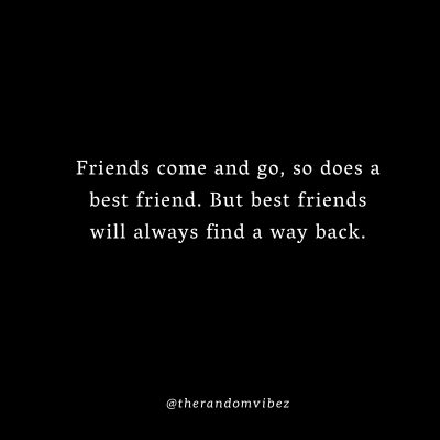 Quotes About Friends Come And Go
