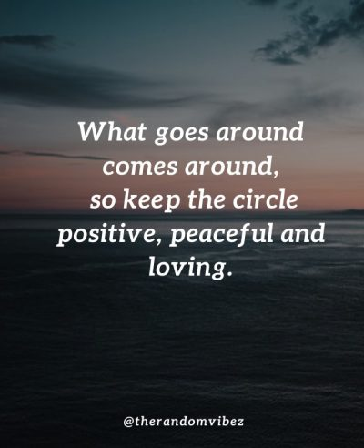 Quotes What Comes Around Goes Around Images