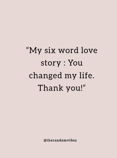 Thank You for Changing My Life Quotes