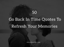 Top 50 Go Back In Time Quotes