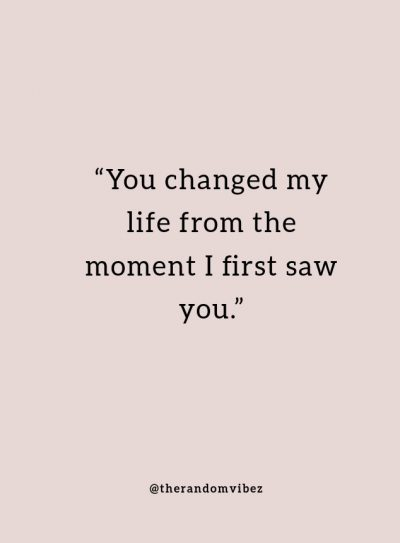 You Changed Me Quotes