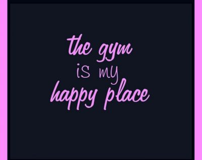 Gym Is My Happy Place Quotes
