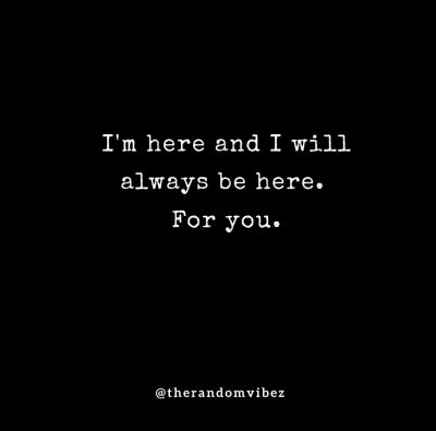 Here For You Quotes