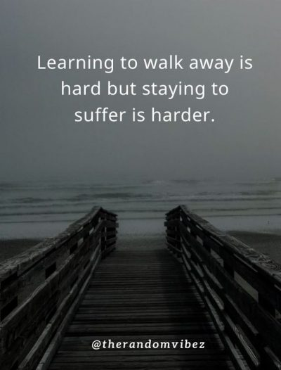 Know When To Walk Away Quotes