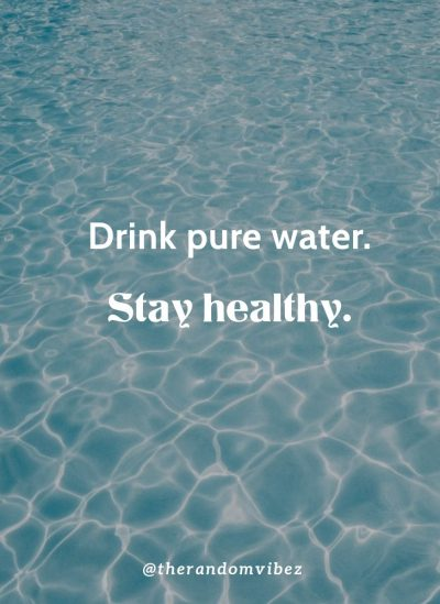 Short Drink A Lot Of Water Quotes