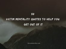 50 Victim Mentality Quotes To Help You Get Out Of It