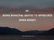 60 Being Beautiful Quotes To Appreciate Inner Beauty