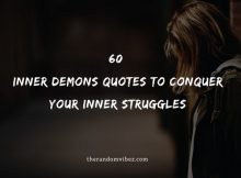 60 Inner Demons Quotes To Conquer Your Inner Struggles