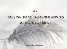 65 Getting Back Together Quotes After A Break Up