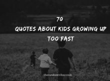 70 Quotes About Kids Growing Up Too Fast