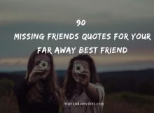 90 Missing Friends Quotes For Your Far Away Best Friend