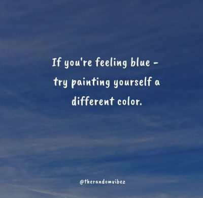 Cute Feeling Blue Quotes