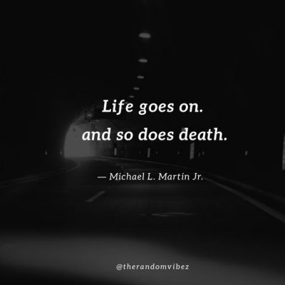 Famous Life Goes On Quotes