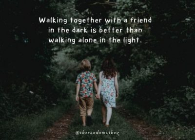 Friends Walking Together Quotes