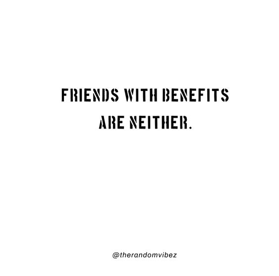 With benefits quotes friendship Quotes Friends